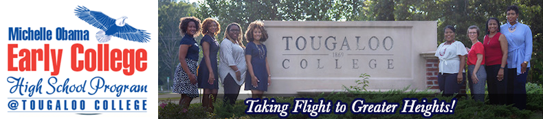 Michelle Obama Early College High School at Tougaloo College: Taking Flight to Greater Heights!